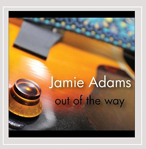 Jamie Adams - Out of the Way