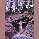Dragonsdawn: Dragonriders of Pern Audiobook by Anne McCaffrey Narrated by Dick Hill