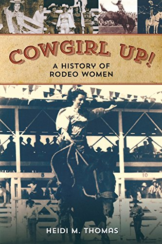 Cowgirl Up!: A History of Rodeo Women PDF