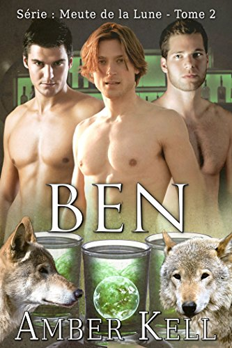Amber Kell - Ben (Meute de la Lune t. 2) (French Edition)
