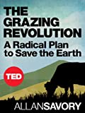 img - for The Grazing Revolution: A Radical Plan to Save the Earth (TED Books Book 39) book / textbook / text book