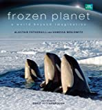 img - for Frozen Planet: A World Beyond Imagination book / textbook / text book