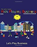 Playing Business: Kids Playing Business