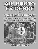 Air Photo Evidence and The Ball Report: World War II Air Reconaissance Photos Disprove the Holocaust
