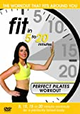 Fit in 5 to 20 Minutes - Perfect Pilates Workout [Import anglais]