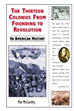 img - for The Thirteen Colonies from Founding to Revolution in American History book / textbook / text book