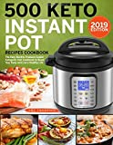 500 Keto Instant Pot Recipes Cookbook: The Easy Electric Pressure Cooker Ketogenic Diet Cookbook to Reset Your Body and Live a Healthy Life