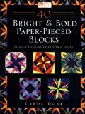 40 Bright & Bold Paper-Pieced Blocks: 12-Inch Designs (1564773949) by Doak, Carol