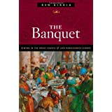 The Banquet: Dining in the Great Courts of Late Renaissance Europe (The Food Series) ~ Ken Albala