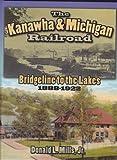 img - for The Kanawha & Michigan Railroad book / textbook / text book