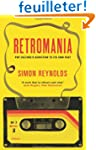 Retromania: Pop Culture's Addiction t...