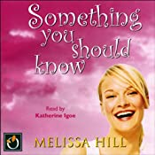 Something You Should Know | [Melissa Hill]