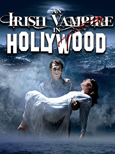 An Irish Vampire In Hollywood