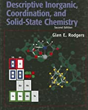 Descriptive Inorganic Coordination and Solid State Chemistry by Glen E. Rodgers