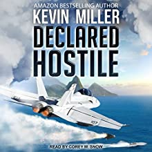 Declared Hostile: Flip Wilson Series, Book 2 Audiobook by Kevin P. Miller Narrated by Corey M. Snow