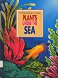 img - for The Incredible World of Plants : Plants Under the Sea book / textbook / text book