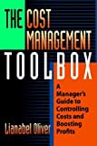 img - for The Cost Management Toolbox: A Manager's Guide to Controlling Costs and Boosting Profits by Lianabel Oliver (2006-09-17) book / textbook / text book