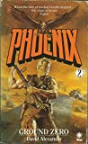 Phoenix Ground Zero (0352321709) by David Alexander