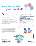 The Everything Twins, Triplets, And More Book: From Seeing The First Sonogram To Coordinating Nap Times And Feedings -- All You Need To Enjoy Your Multiples