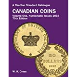 A Charlton Standard Catalogue Canadian Coins 2016: Numismatic Issues