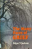 Many Faces of Grief (0334009693) by Jackson, Edgar N.