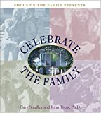 Celebrate the Family (084231055X) by Smalley, Gary