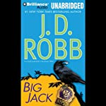 Big Jack (       UNABRIDGED) by J. D. Robb Narrated by Susan Ericksen