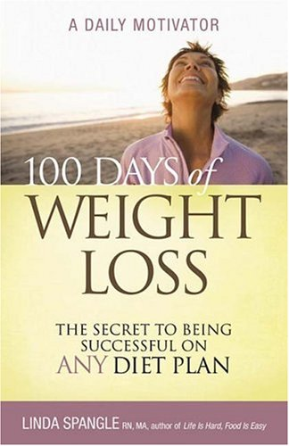 100 Days of Weight Loss: The Secret to Being Successful on Any Diet Plan100 Days of Weight Loss: The Secret to Being Successful on Any Diet Plan