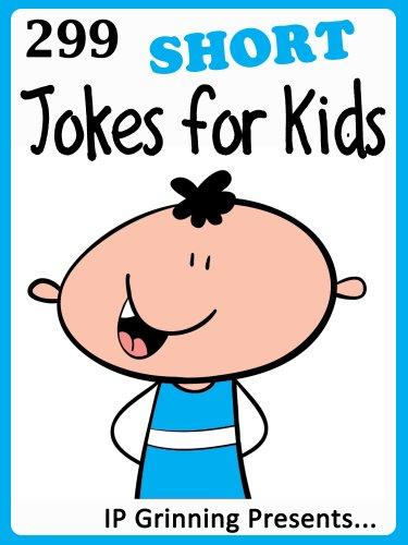 IP Grinning - 299 Short Jokes for Kids (Joke Books for Kids Book 21)