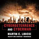 Cyberdeterrence and Cyberwar (       UNABRIDGED) by Martin C. Libicki Narrated by Erik Sandvold
