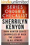 Sherrilyn Kenyon Series Order & Checklist: Dark Hunter series, Chronicles of Nick, The League, Plus All Others and Short Stories (Series List Book 26)