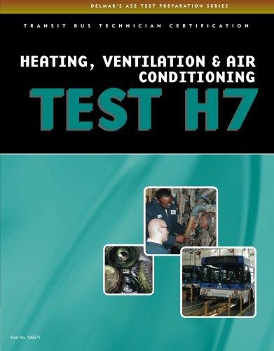 ASE Test Preparation - Transit Bus H7, Heating, Ventilation, & Air Conditioning (ASE Test Preparation Series)