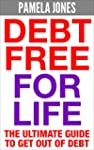 Debt: Debt Free for Life - The Ultima...