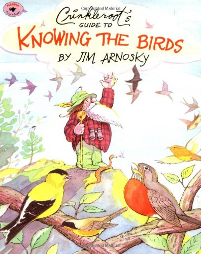 Crinkleroot's Guide to Knowing the Birds, Arnosky, Jim
