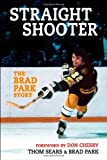 img - for Straight Shooter: The Brad Park Story book / textbook / text book