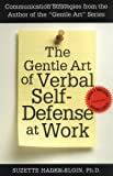 The Gentle Art of Verbal Self-Defense at Work (0735200890) by Elgin, Suzette Haden