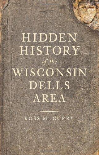 Hidden History of the Wisconsin Dells Area