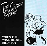 Whisky Priests When the Wind Blows, Billy Boy