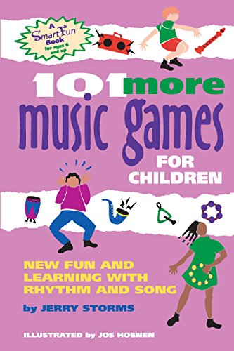 101 More Music Games for Children: New Fun and Learning with Rhythm and Song (Smartfun Activity Books)