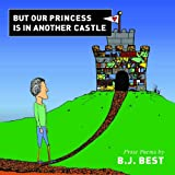 img - for But Our Princess Is in Another Castle book / textbook / text book