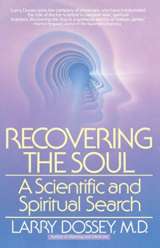 Recovering the Soul: A Scientific and Spiritual Search