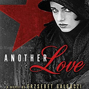 Another Love: A Novel | [Erzsebet Galgoczi]