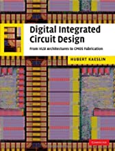 Digital Integrated Circuit Design: From VLSI Architectures to CMOS Fabrication
