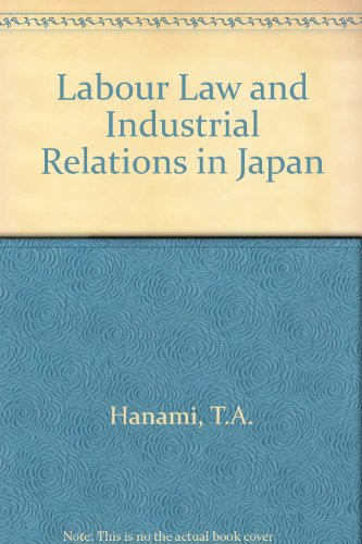 Labour Law and Industrial Relations in Japan