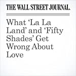 What 'La La Land' and 'Fifty Shades' Get Wrong About Love | Jeanne Safer