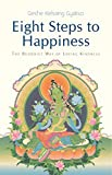 img - for Eight Steps to Happiness: The Buddhist Way of Loving Kindness book / textbook / text book