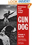 Gun Dog: Revolutionary Rapid Training...