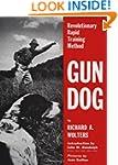 Gun Dog: Revolutionary Rapid Training...