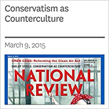 Conservatism as Counterculture Other by Shelby Steele Narrated by Mark Ashby