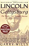 Lincoln at Gettysburg: The Words That Remade America (0671867423) by Garry Wills